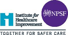 IHI/NPSF   Together for Safer Care